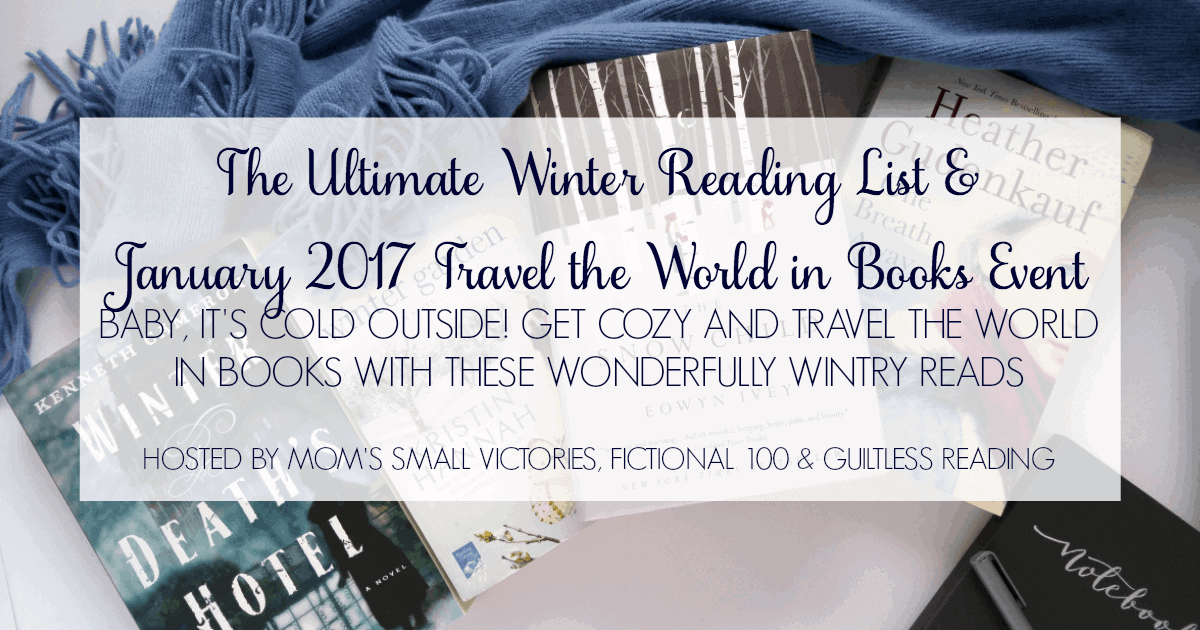 Baby, It's Cold Ouside! Get Cozy and Travel the World in Books with these 24 Wonderfully Wintry Reads on our Ultimate Winter Reading List. Join us for the January 2017 Travel the World in Books Reading Event as we read wintry books from around the world. Where will your reading take you?