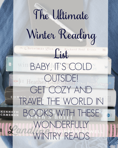 Baby, It's Cold Outside! Get Cozy with the Books on Our Ultimate Winter Reading List + Jan 2017 Travel the World in Books Event