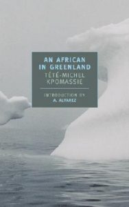 An African in Greenland by Tete-Michel Kpomassie chronicles one man's dream to see Greenland and the journey he takes from Africa to get there and is one of the books on our Ultimate Reading List.