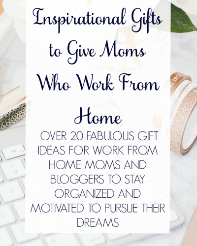 Inspirational Gifts to Give Mom Who Works from Home