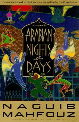 Arabian Nights and Days by Naguib Mahfouz is one of our Books Worth Reading by Nobel Prize of Literature Winning Authors.