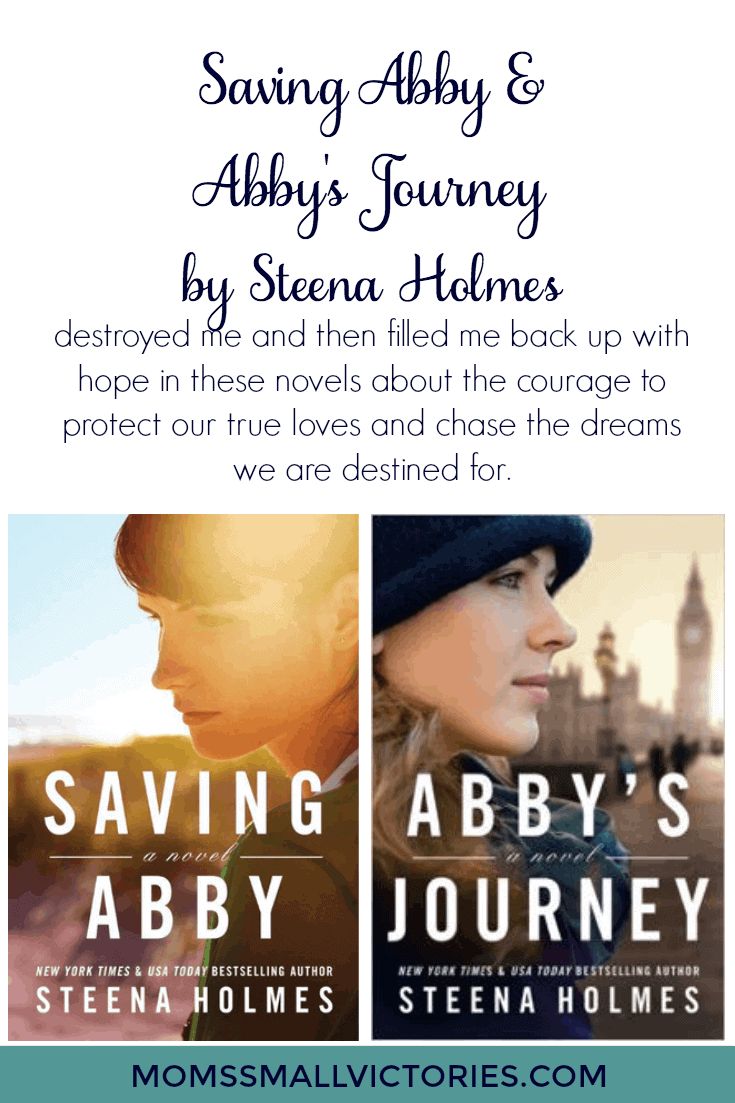 Saving Abby and Abby's Journey by Steena Holmes destroyed me and then filled me back up with hope in these novels about the courage to protect our true loves and chase the dreams we are destined for.