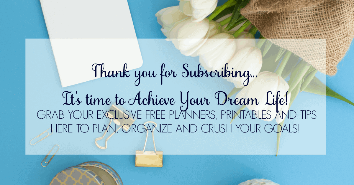 Thank you for subscribing to Mom's Small Victories Newsletter where you can grab exclusive free planners, printables and tips to plan, organize and crush your goals. It's time to ACHIEVE your Dream Life!