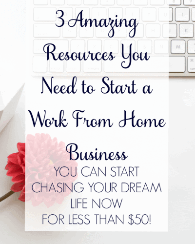 3 Amazing Resources You Need to Start a Work From Home Business
