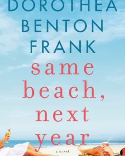Same Beach, Next Year by Dorothea Benton Frank Book Club Discussion Questions & Review
