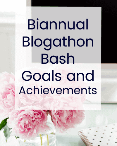 Biannual Blogathon Bash Goals and Achievements