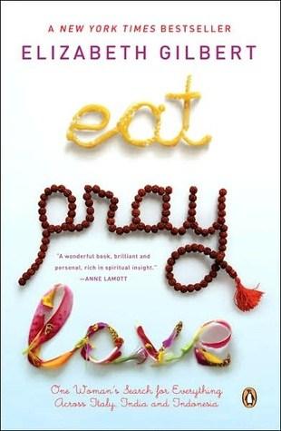 Book Review: Eat, Pray, Love by Elizabeth Gilbert