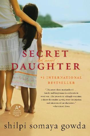 The Secret Daughter by Shilpi Somaya Gowda is a heartwrenching story about infertility, adoption and the undying love of mothers who will do anything for their daughters.