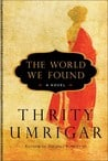 Book Review: The World We Found by Thrity Umrigar