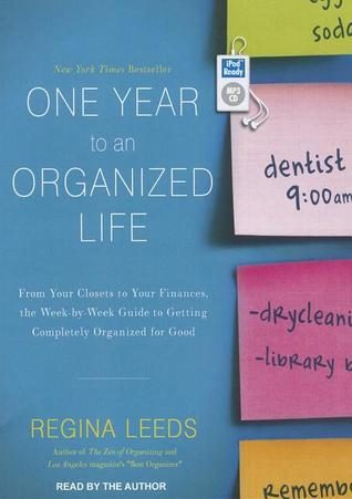 One Year to an Organized Life by Regina Leeds