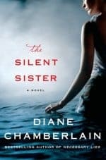The Silent Sister by Diane Chamberlain. 5*. review. Riley MacPherson doesn't know what to believe or who she can trust but this book will keep you guessing.