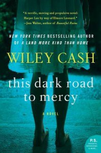 This Dark Road to Mercy by Wiley Cash Book Review