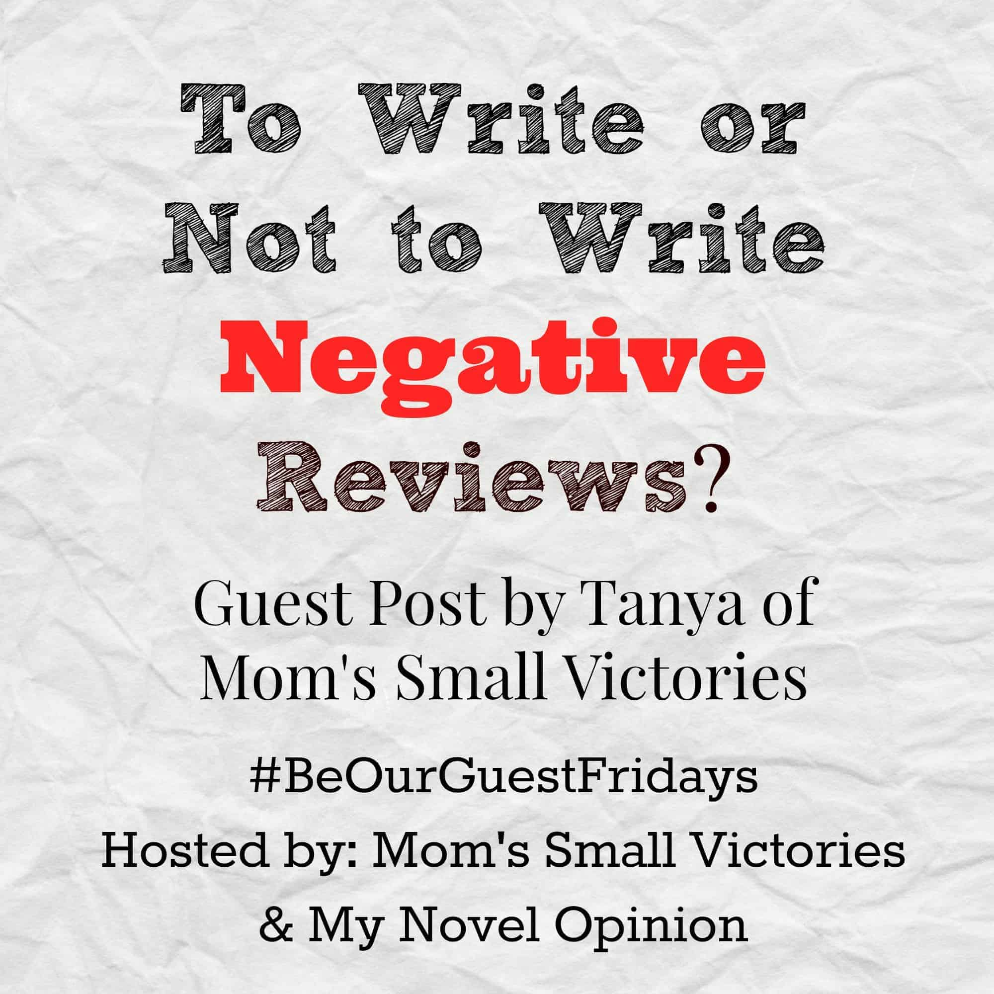 Be Our Guest Fridays {6}: To Write or Not to Write Negative Reviews
