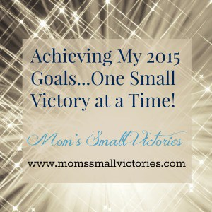 2015-goals-moms-small-victories