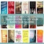 The 18 Best Book Club Suggestions to Get Your Book Club Talking. Recommendations, reviews and free printable discussion questions for your book club to use.