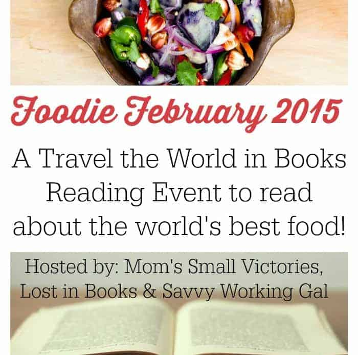Foodie February 2015- a Travel the World in Books Reading Challenge Event to read about the world's best food!
