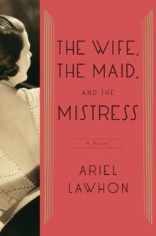 Review and GIVEAWAY of 2 copies of The Wife, The Maid and the Mistress by Ariel Lawhon on the blog through September. An intriguing mystery told from the perspective of complex women in a time when women were regarded as arm candy for powerful men. Maybe the men should not have underestimated these women!