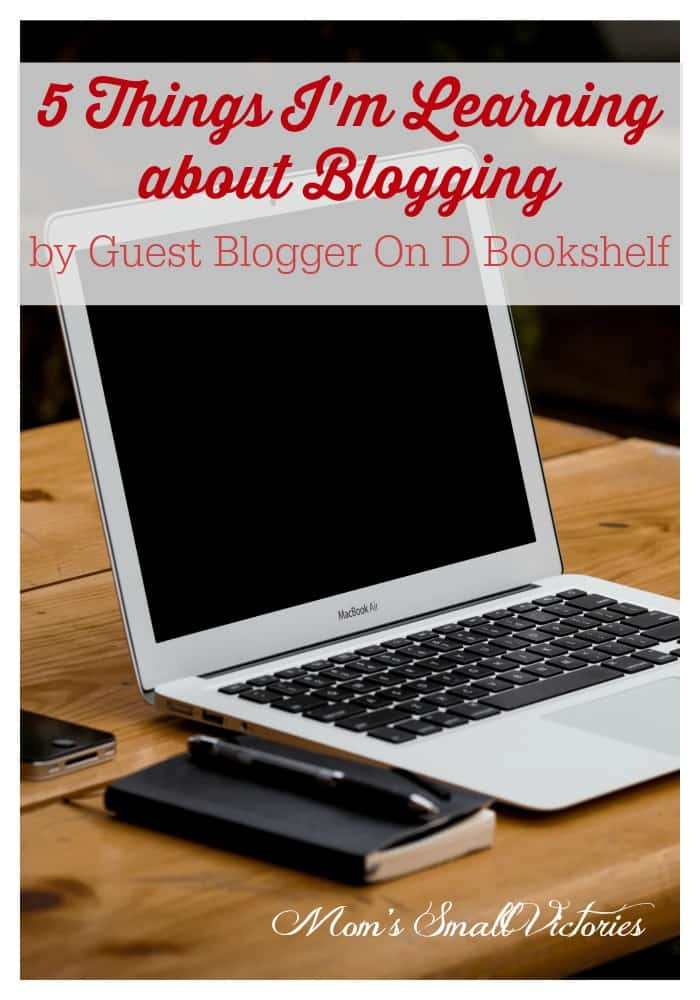5 Things I'm Learning About Blogging from Guest Blogger On D Bookshelf.  A new blogger's perspective on blogging and the book blogging community.