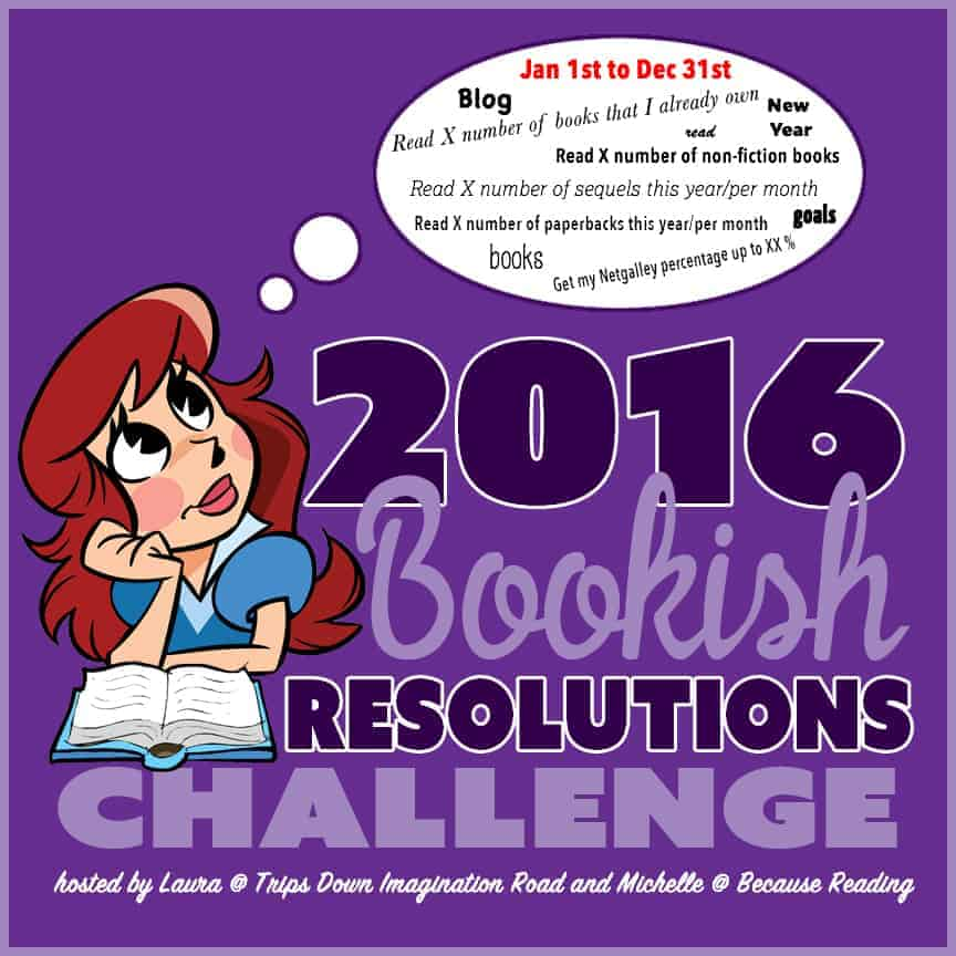 2016 Bookish Resolutions Challenge hosted by Because Reading and Trips Down Imagination Road. A challenge to share your reading, blogging and personal goals. Link up completed goals, participate in Twitter parties and giveaways.