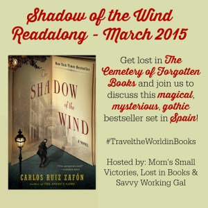 Shadow of the Wind readalong. Get Lost in the Cemetery of Forgotten Books and join us to discuss this magical, mysterious gothic bestseller set in Spain. A Travel the World in Books Reading Challenge Event, March 2015.