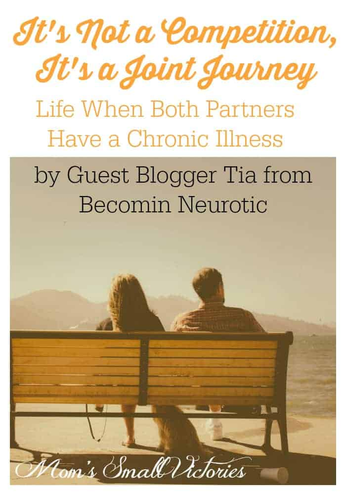 It's Not a Competition, It's a Joint Journey. Life when both partners have a chronic illness by Guest Blogger Tia from Becomin Neurotic.  Ways this couple works together to support  one another on their good days and their bad.