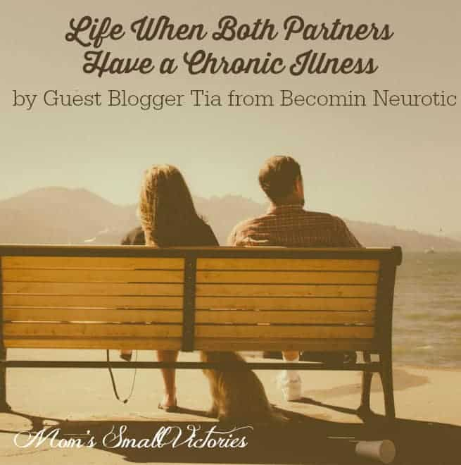 Be Our Guest Fridays {21}: When Both Partners Have Chronic Illness by Becomin Neurotic