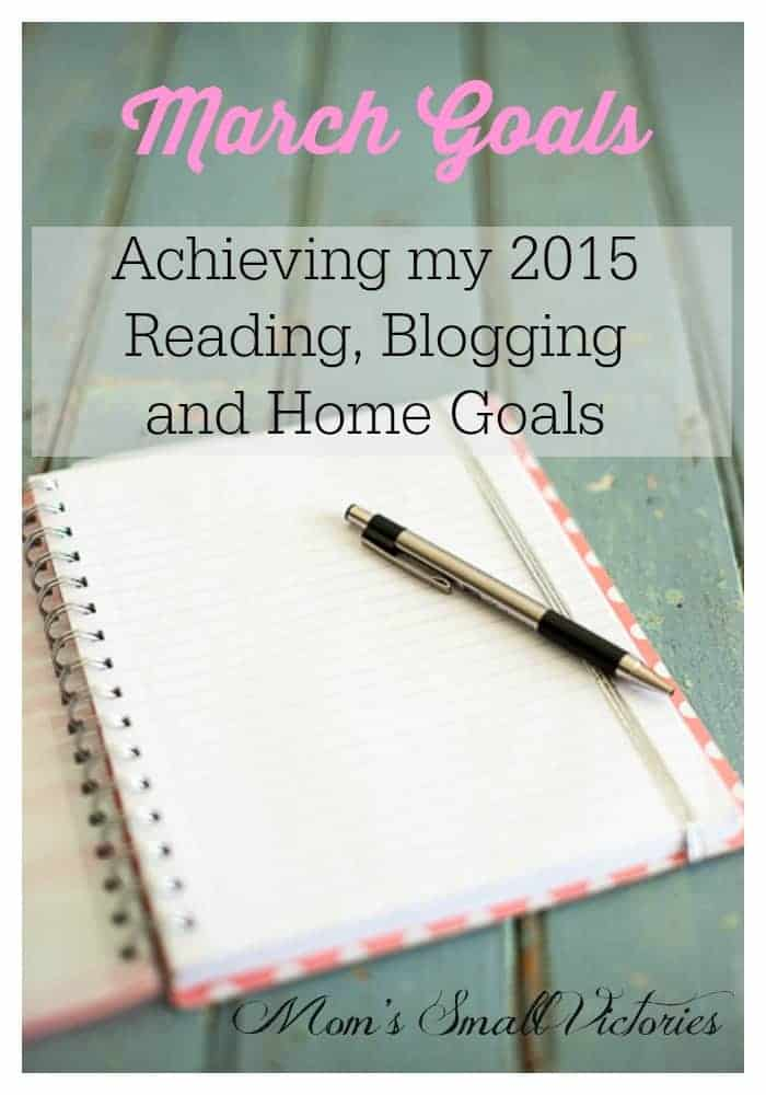 March 2015 Reading, Blogging and Home Goals by Mom's Small Victories. Goal setting is key in achieving my 2015 goals. Linkup your goals with us and achieve them, one small victory at a time.