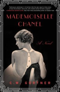 Mademoiselle Chanel by CW Gortner. Historical fiction rich in detail about the rise of Coco Chanel from humble beginnings to fashion icon status.