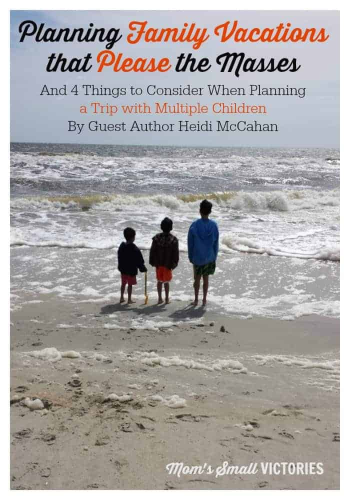 Planning Family Vacations that Please the Masses and 4 Things to Consider When Planning a trip with multiple children especially when a teen and preschooler are on the same trip!