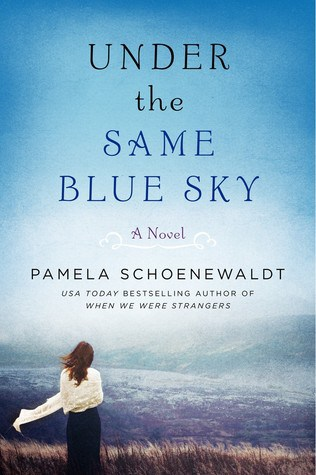 Under the Same Blue Sky by Pamela Schoenewaldt. How does WWI impact German immigrants living in the US? Pamela answers in this poetic & poignant book. 4*