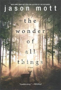 The Wonder of All Things by Jason Mott Review & GIVEAWAY! A tragic and mystical look at childhood and the mystical power of healing.