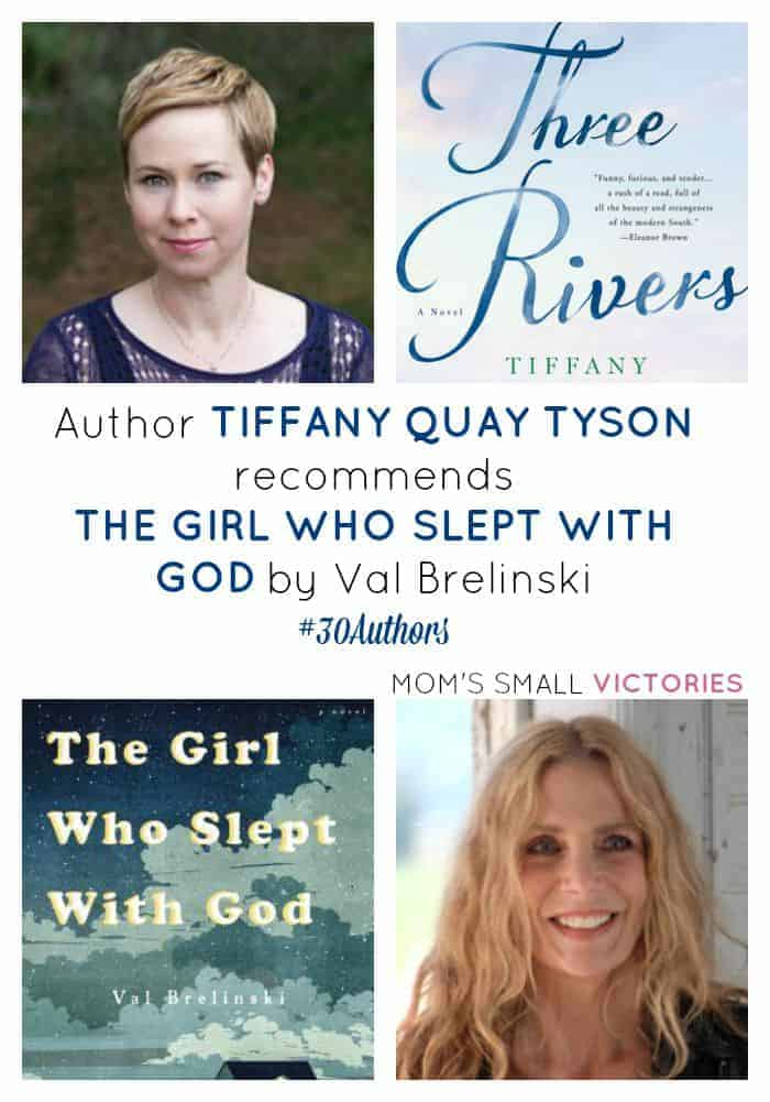 30 Authors, 30 Books, 30 Days, Sept 2015. Author of Three Rivers, Tiffany Quay Tyson, recommends The Girl Who Slept with God by Val Brelinski
