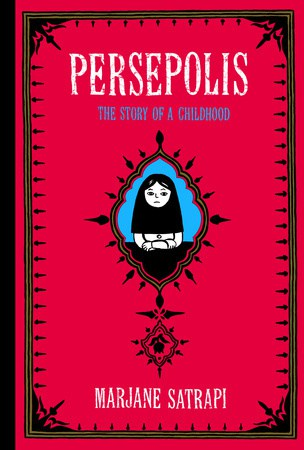 Persepolis by Marjane Satrapi, a girl's memoir about growing up during the Islamic Revolution in Iran.