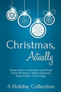 Christmas, Actually: A Wonderful Collection of Christmas Short Stories