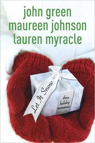 Let it Snow by John Green, Maureen Johnson and Lauren Myracle