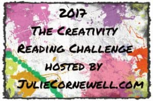 2017 Creativity Reading Challenge Hosted by JulieCornewell.com is one of our 25 Reading Challenges to Unleash Your Inner Bookworm.