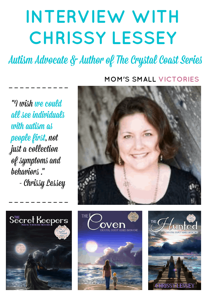 Interview with Chrissy Lessey, Autism Advocate and Author of the Magical Fantasy The Crystal Coast series. The series tells the story of single mom Stevie raising her autistic son in Beaufort, NC and learns her mother is really the queen of a coven of witches. Stevie's own supernatural powers are activated when her son's life is threatened.