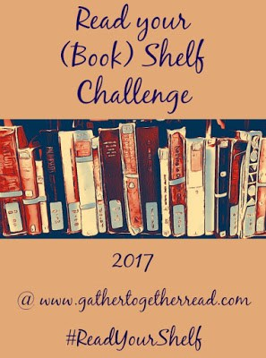 Read your (Book) Shelf Challenge 2017 hosted by Gather Together and Read is one of our 25 Reading Challenges To Unleash Your Inner Bookwrom.