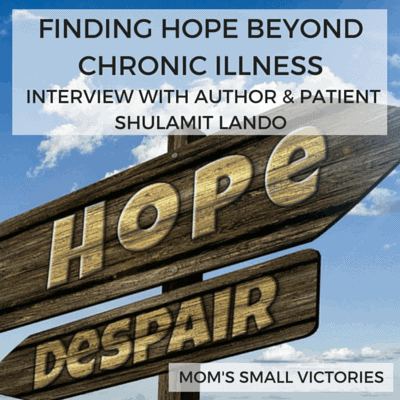 Finding Hope Beyond Chronic Illness: Interview with Author, Theracoach & Multiple Sclerosis Patient Shulamit Lando. Her tips on thriving with chronic illness.
