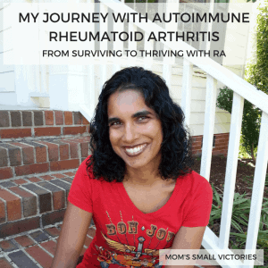 My Journey with Autoimmune Rheumatoid Arthritis from Surviving to Thriving with RA.
