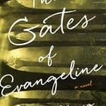 A mother's grief, an unsolved mystery and the creepy swamps of Louisiana make The Gates of Evangeline a creepily spectacular debut novel.