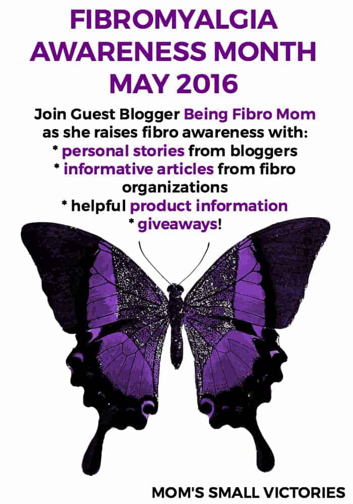 Join Guest Blogger Being Fibro Mom for Fibromyalgia Awareness Month May 2016. She's raising awareness for Fibromyalgia Awareness Month with personal stories from bloggers, informative articles from national & international Fibromyalgia organizations, helpful product information to benefit those with chronic illness and giveaways.