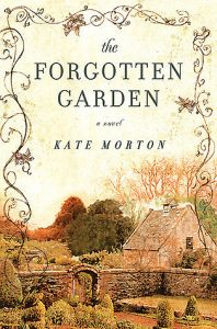 The Forgotten Garden by Kate Morton is a magical, mystical mystery about unlocking the past so you can have a future.