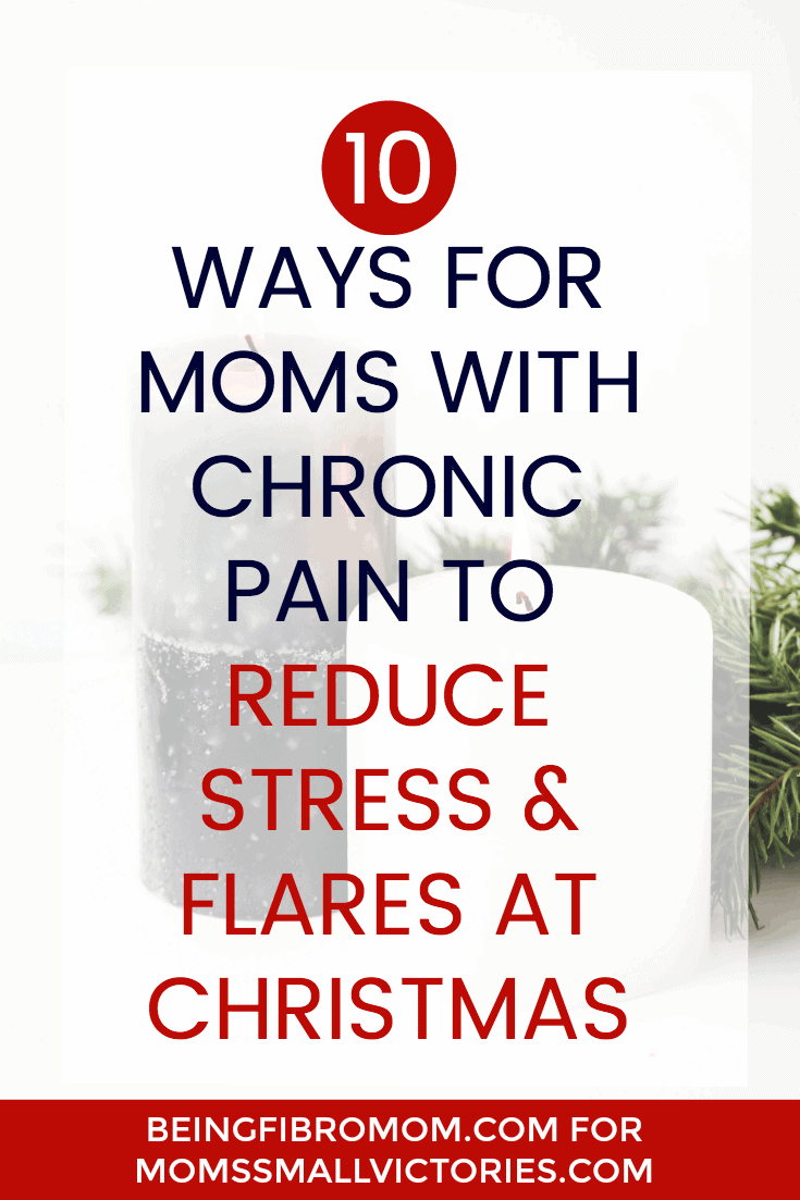 10 Ways for Moms with Chronic Pain to Reduce Stress and Flares at Christmas. Enjoying the holidays with Fibromyalgia, Rheumatoid Arthritis or other chronic pain conditions can be a challenge. Guest blogger Brandi from Being Fibro Mom teaches us 10 simple and effective ways you can reduce pain and stress to minimize painful flares and maximize fun family time.