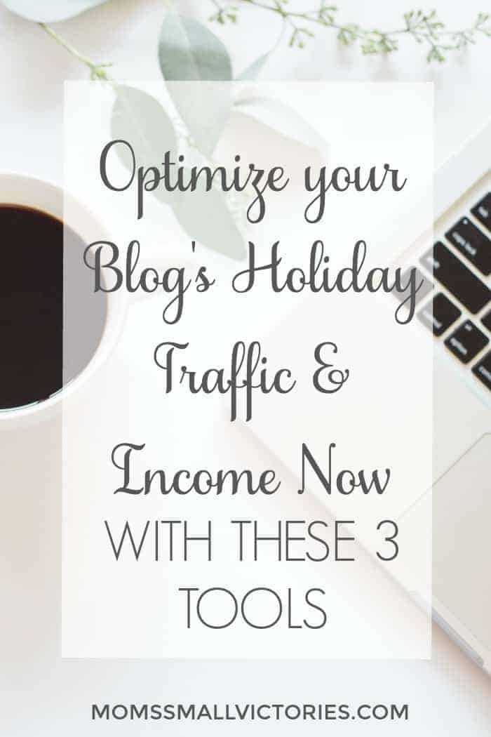 Optimize Your Blog's Holiday Traffic and Income NOW with these tools. The holidays are the perfect time for bloggers to boost their traffic and income to their blogs. These tools can help you attract readers to your blog.