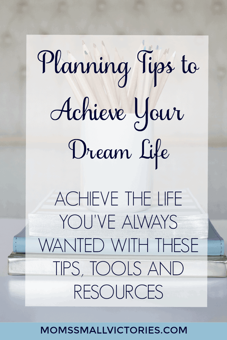 Struggle with planning and staying on track to crush your goals? Get more than 20+ tips, resources and tools to achieve your dream life. Planning Tips to Achieve Your Dream Life. Achieve the life you've always wanted with these tips, tools and resources.