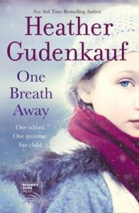 One Breath Away by Heather Gudenkauf is a story about an elementary school shooting and it's impact on the family and community, and is one of the books on our Ultimate Winter Reading List of Books You Need to Cozy Up With This Winter.