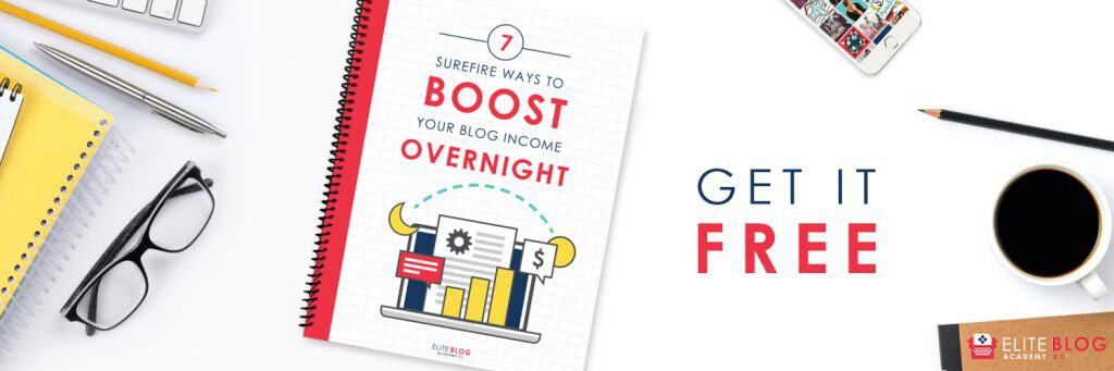 Free blogging printable: 7 Surefire ways to BOOST your blog INCOME OVERNIGHT