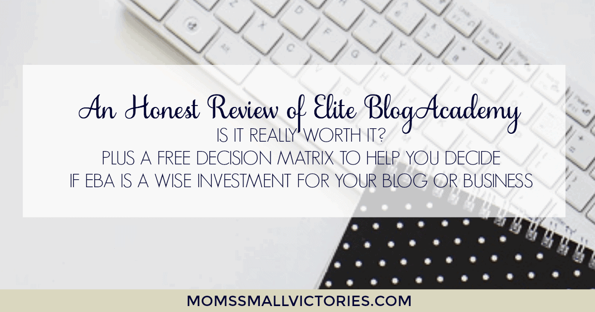 An Honest Review of Elite Blog Academy. Is it REALLY Worth it? Plus a FREE Decision Matrix to help you decide if the investment is wise for your blog or small business.