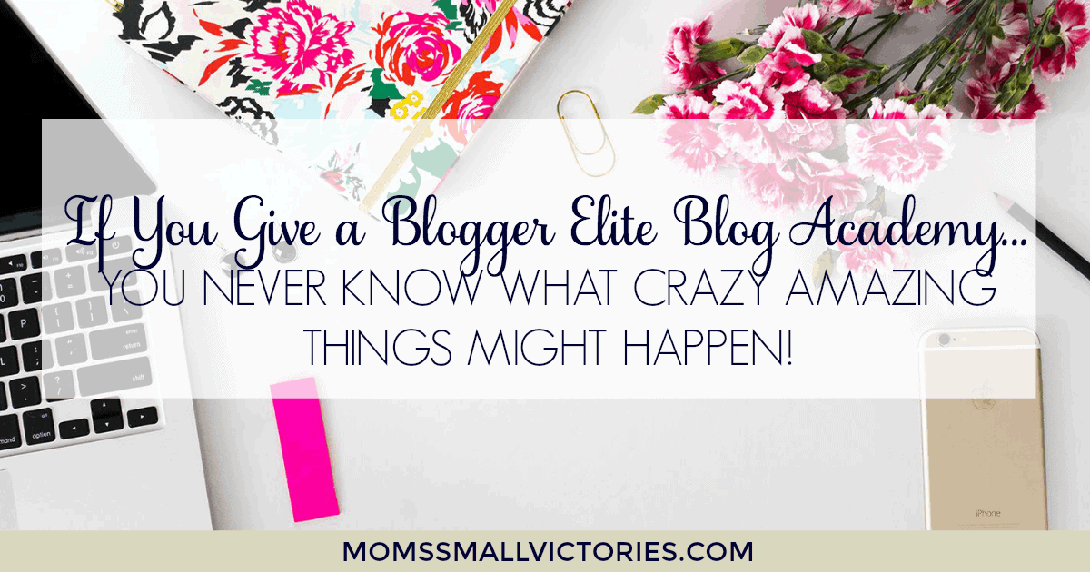 If you Give a Blogger Elite Blog Academy...you never know what crazy amazing things might happen! A fun look at what Elite Blog Academy can do for your blog and business with true success stories included. Register NOW for FREE Simple Framework for Success Webinar!
